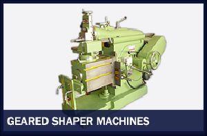 Geared Shaper  Machines