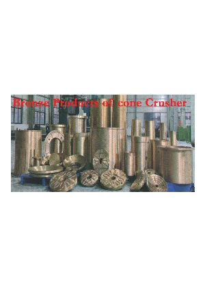 Cone Crusher Bronze Parts