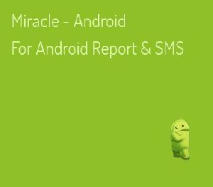 Miracle - Android For Android Report & Sms Software